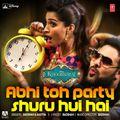 Abhi Toh Party Shuru Hui Hai