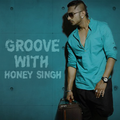 Groove With Honey Singh