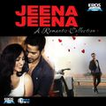 Jeena Jeena A Romantic Collection
