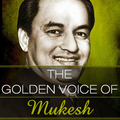 The Golden Voice Of Mukesh