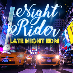 Play Download Free Songs Of Night Rider Late Night EDM Online - Fast car edm