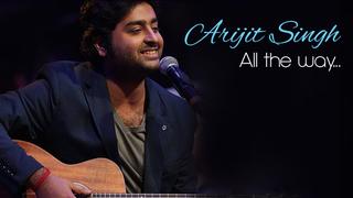 Arijit Singh - All The Way