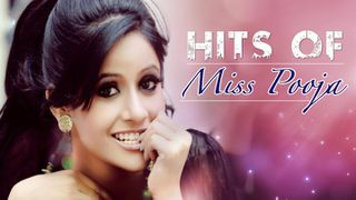Play Hits Of Miss Pooja Songs Online for Free or Download