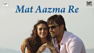 mat aazma re song mp3 download