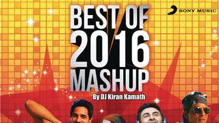 Best of 2016 Mashup (By DJ Kiran Kamath) by Amaal Mallik - Download