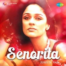 Senorita By Suneeta Rao Senorita Download Play Mp3 Online Free