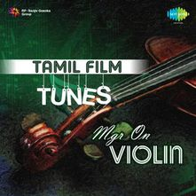 TAMIL FILM TUNES MGR ON VIOLIN Songs Download MP3 or Listen