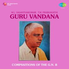 M L V Guru Vandana Compositions Of The G N B Songs Download
