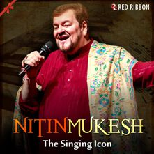 Nitin Mukesh- The Singing Icon Songs Download MP3 or Listen