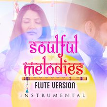 Soulful Melodies - Flute Version Instrumental Songs Download MP3 or