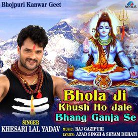 Bhola Ji Khush Ho Jale Bhang Ganja Se Mp3 Song Download By Khesari Lal Yadav Wynk