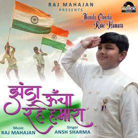 Jhanda Ooncha Rahe Hamara Mp3 Song Download By Ansh Sharma Wynk