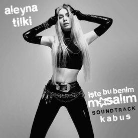 Kabus Iste Bu Benim Masalim Soundtrack Mp3 Song Download By Aleyna Tilki Wynk
