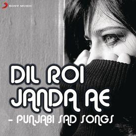 Dil Roi Janda From Mundeyan Ton Bachke Rahin Mp3 Song Download By Jassi Katyal Dil Roi Janda Ae Punjabi Sad Songs Wynk