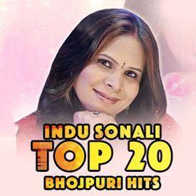 Play Indu Sonali TOP 20 Bhojpuri Hits Songs Online for Free