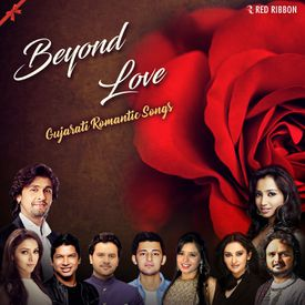 Beyond Love - Gujarati Romantic Songs Songs Download MP3 or