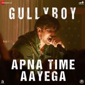 Apna Time Aayega by Ranveer Singh (Gully Boy) - Download