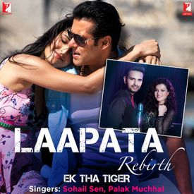 Laapata Rebirth by Sohail Sen (Ek Tha Tiger) - Download