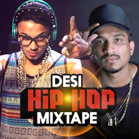 Play Desi Hip Hop Mixtape Songs Online for Free or Download