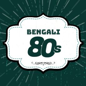 Play 80s Rewind- Bengali Songs Online for Free or Download