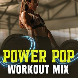 Play Power Pop Workout Mix Songs Online for Free or Download