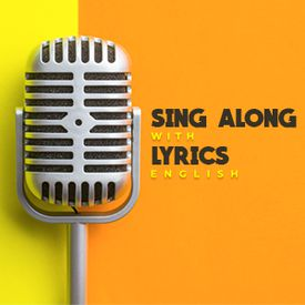 Play Sing Along With Lyrics - English Songs Online for Free