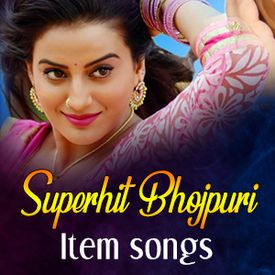 Play Superhit Bhojpuri Item Songs Songs Online for Free or