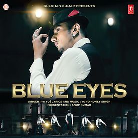 Blue Eyes by Honey Singh - Download, Play MP3 Online Free | Wynk