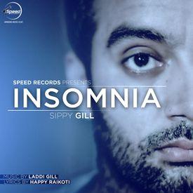 Akh Ni Sondi Raatan Nu by Sippy Gill (Insomnia) - Download